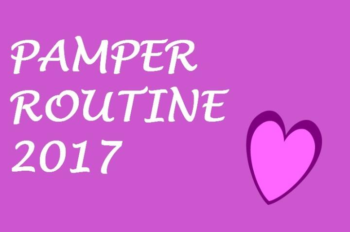PAMPER ROUTINE |2017
